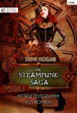 Die Steampunk-Saga: Episode 7: Morsetelegramm aus Bombay