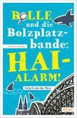 Bolle und die Bolzplatzbande: Hai-Alarm!