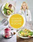 Gesunde Sommerküche – Schnell, einfach, köstlich