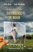 Die ganze Wahrheit über das Dirndl im Moor