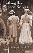 Entlang des Großen Krieges: Roman