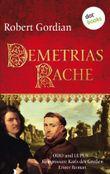 Demetrias Rache: Odo und Lupus, Kommissare Karls des Großen - Erster Roman