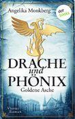 Drache und Phönix - Goldene Asche