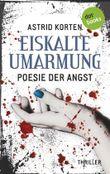 EISKALTE UMARMUNG - Poesie der Angst