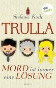 TRULLA - Mord ist immer eine Lösung