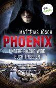 PHOENIX - Unsere Rache wird euch treffen