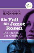 Ein Fall für Janet Rosen - Die Tränen der Geisha