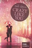 Crazy like you (Crazy-Reihe)