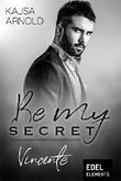Be my Secret – Vincente