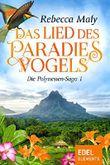 Das Lied des Paradiesvogels 1 (Polynesien-Saga)