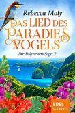 Das Lied des Paradiesvogels 2 (Polynesien-Saga)