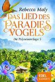 Das Lied des Paradiesvogels 5 (Polynesien-Saga)