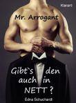 Mr Arrogant! Turbulenter, witziger Liebesroman - Liebe, Sex und Leidenschaft...