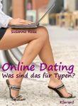 Online Dating. Was sind das für Typen?