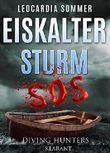 Eiskalter Sturm. Thriller (Diving Hunters 3)