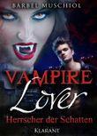 Vampire Lover. Herrscher der Schatten