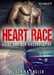 Heart Race - Liebe auf der Überholspur: Erotischer Roman