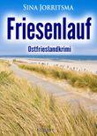 Friesenlauf. Ostfrieslandkrimi
