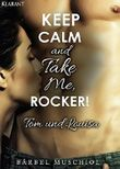 Keep Calm and Take Me, Rocker - Tom und Louisa