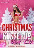 Christmas Küsse für den Ex: Weihnachtsroman