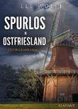 Spurlos in Ostfriesland. Ostfrieslandkrimi (Ostfriesland. Henriette Honig ermittelt 8)