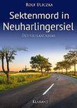 Sektenmord in Neuharlingersiel. Ostfrieslandkrimi (Die Kommissare Bert Linnig und Nina Jürgens ermitteln 5)