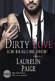Dirty Love - Ich brauche dich!: Erotischer Liebesroman