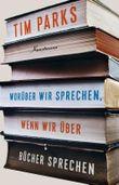 Worüber wir sprechen, wenn wir über Bücher sprechen