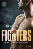Hot Fighters: Gegen alles, was uns trennt