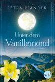 Unter dem Vanillemond