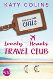 Lonely Hearts Travel Club - Nächster Halt: Chile