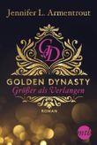Golden Dynasty - Größer als Verlangen