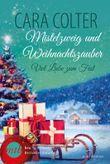 Viel Liebe zum Fest (Mistelzweig und Weihnachtszauber 3)
