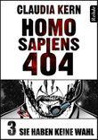 Homo Sapiens 404 Band 3: Sie haben keine Wahl