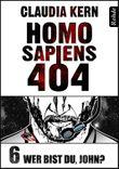Homo Sapiens 404 Band 6: Wer bist du, John?