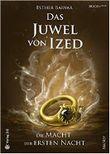 Das Juwel von Ized - Die Macht der ersten Nacht