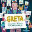 Greta – wie ein kleines Mädchen zu einer großen Heldin wurde