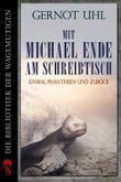 Mit Michael Ende am Schreibtisch: Einmal Phantásien und zurück