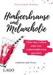 Himbeerbrause und Melancholie: Gedichte und Texte