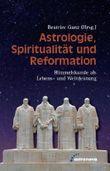 Astrologie, Spiritualität und Reformation