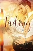 Fading Colors: Zurück zu dir (Love-in-London 1)