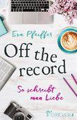 Off the record: So schreibt man Liebe
