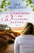 Das Geheimnis der Weißdornblüten: Roman