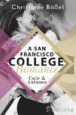 Cole & Autumn – A San Francisco College Romance (College-WG-Reihe 2)