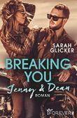 Breaking You. Jenny & Dean (A Biker Romance 2)