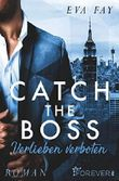 Catch the Boss - Verlieben verboten