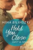 Hold You Close: Lucy & Julian (Philadelphia Love Storys 2)