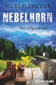Nebelhorn: Ein Allgäukrimi