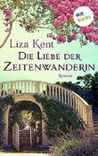 Die Liebe der Zeitenwanderin: Roman