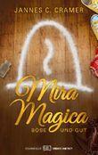 Mira Magica - Böse und Gut